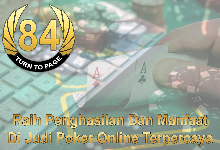 Judi Poker Online Terpercaya Raih Penghasilan - Turntopage84