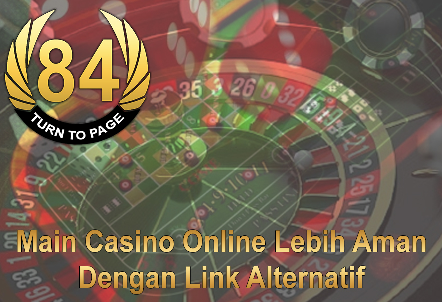 Casino Online Lebih Aman Dengan Link Alternatif - Turntopage84