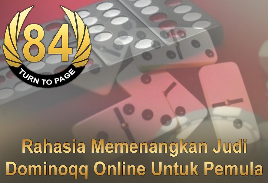 Dominoqq Online Untuk Pemula Rahasia Memenangkan - Turntopage84